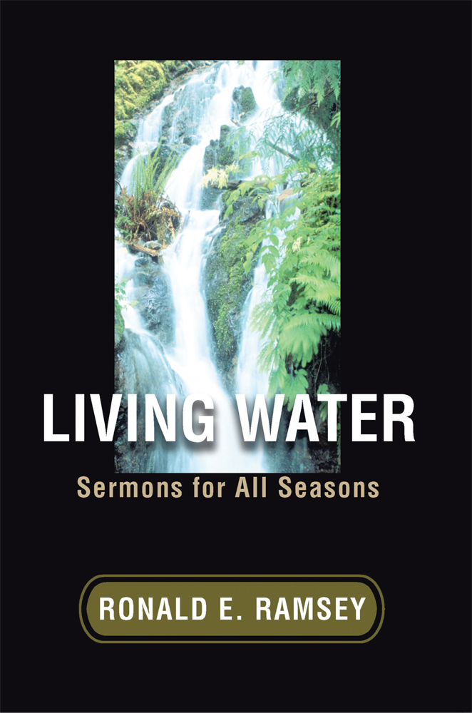 Living Water By: Ronald Ramsey