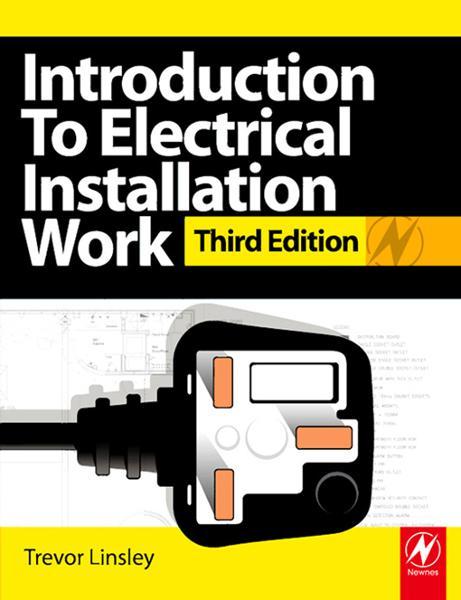 Introduction to Electrical Installation Work By: Trevor Linsley