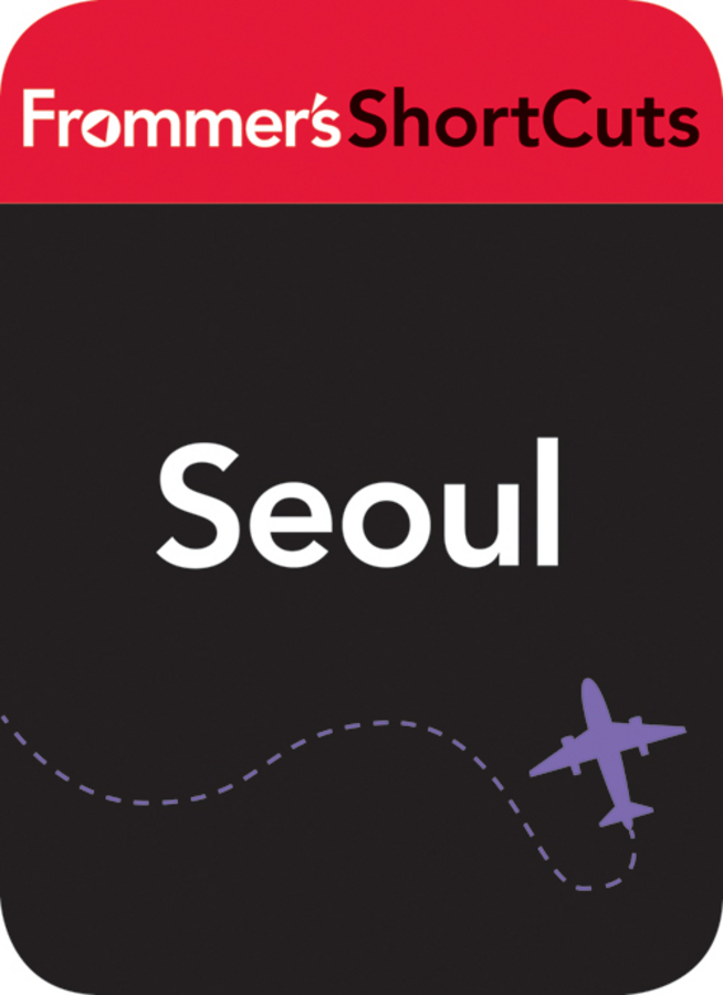 Seoul, South Korea By: Frommer's ShortCuts