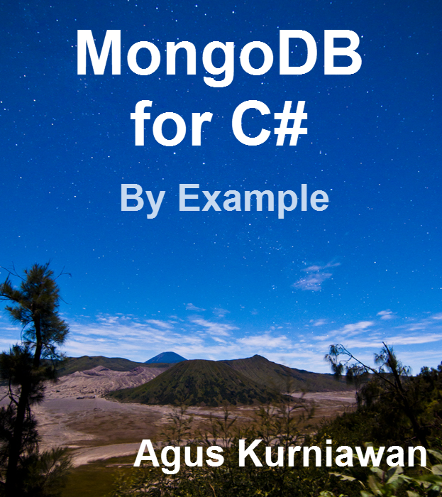 MongoDB for C# by Example By: Agus Kurniawan