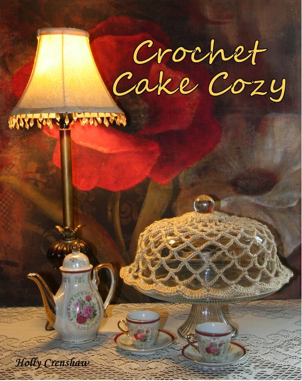 Cake Cozy - Crochet Pattern By: Holly Crenshaw
