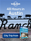Lonely Planet 48 Hours In Austin: