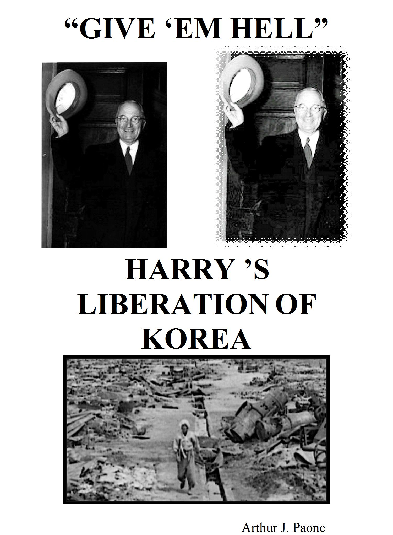 """Give 'em Hell"" Harry's Liberation of Korea"