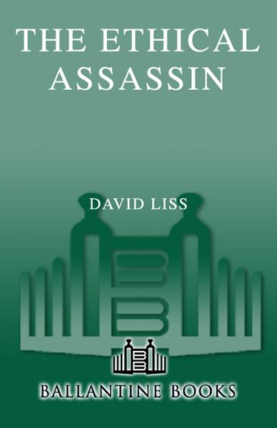 The Ethical Assassin By: David Liss