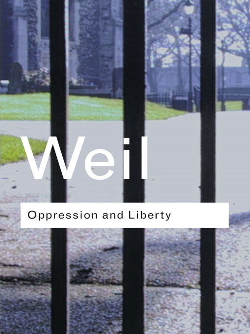 Oppression and Liberty By: Simone Weil