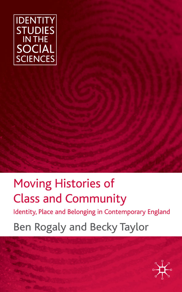 Moving Histories of Class and Community Identity,  Place and Belonging in Contemporary England