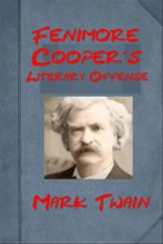 Mark Twain - Fenimore Cooper's Literary Offense