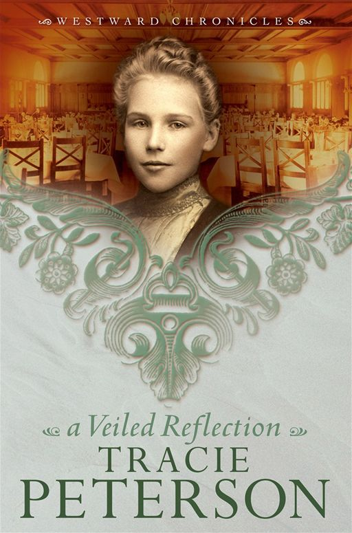 Veiled Reflection, A (Westward Chronicles Book #3) By: Tracie Peterson