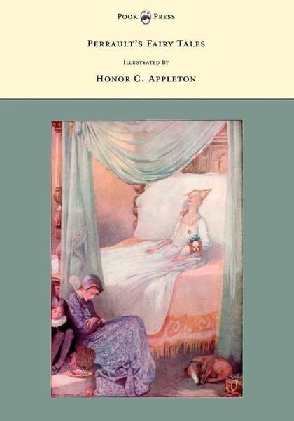 Perrault's Fairy Tales - Illustrated by Honor C. Appleton By: Charles Perrault