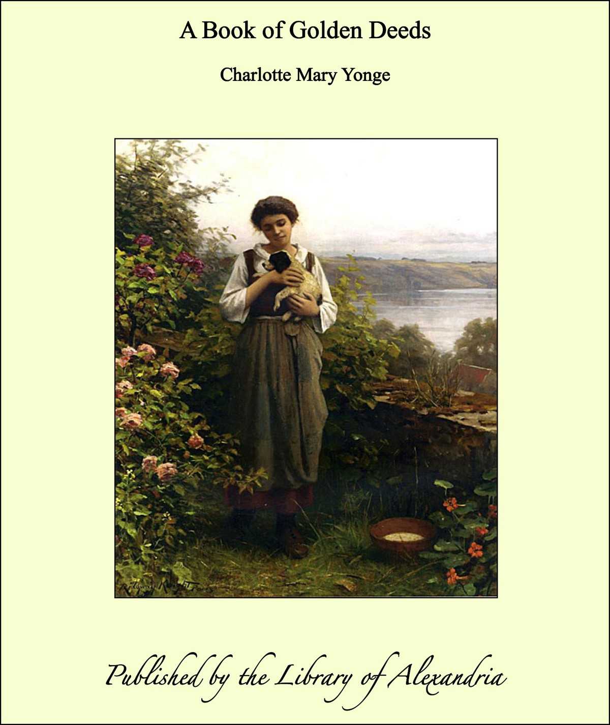 A Book of Golden Deeds By: Charlotte Mary Yonge