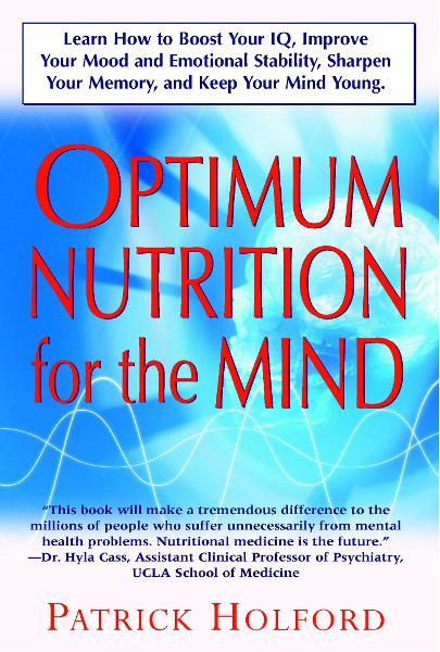 New Optimum Nutrition for the Mind By: Patrick Holford