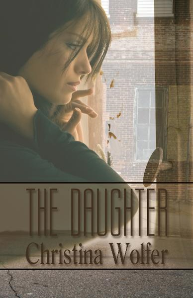 The Daughter (Romantic Suspense) By: Christina Wolfer