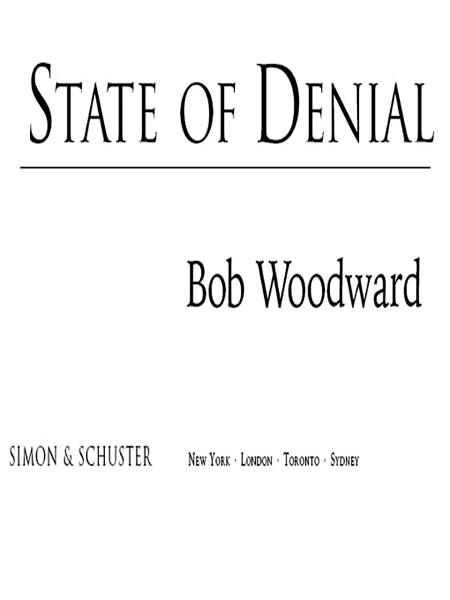 State of Denial By: Bob Woodward