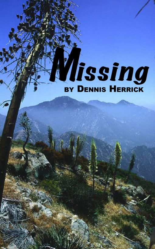 Missing By: Dennis Herrick