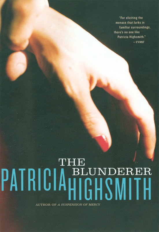The Blunderer By: Patricia Highsmith
