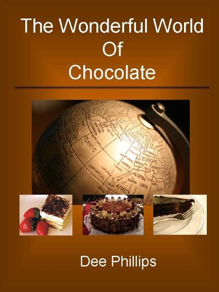 The Wonderful World of Chocolate