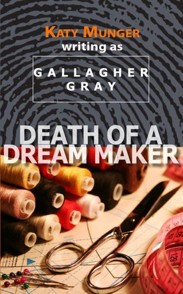 Death Of A Dream Maker By: Katy Munger