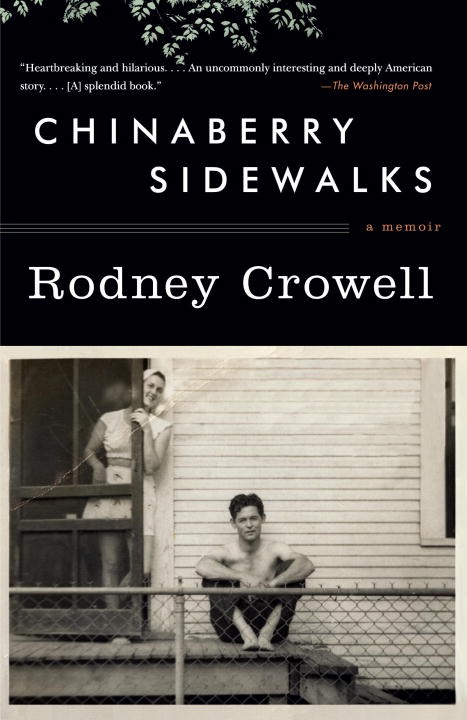Chinaberry Sidewalks By: Rodney Crowell