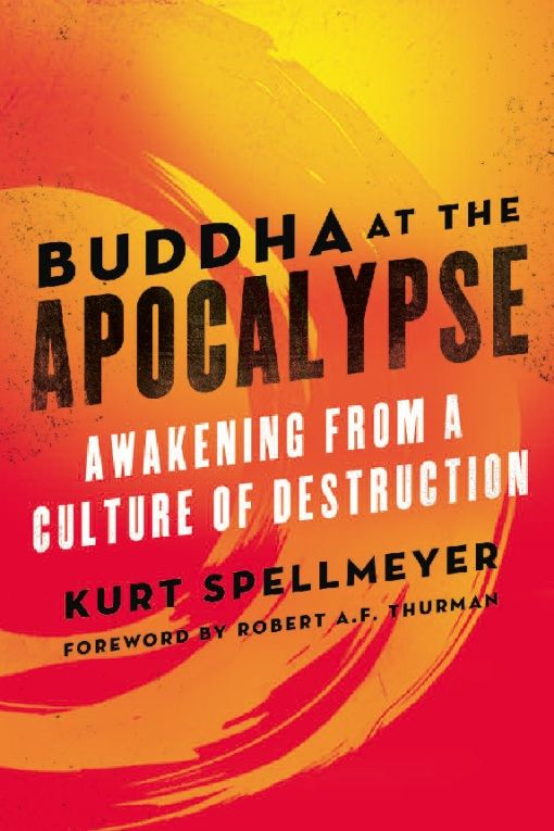 Buddha at the Apocalypse By: Kurt Spellmeyer