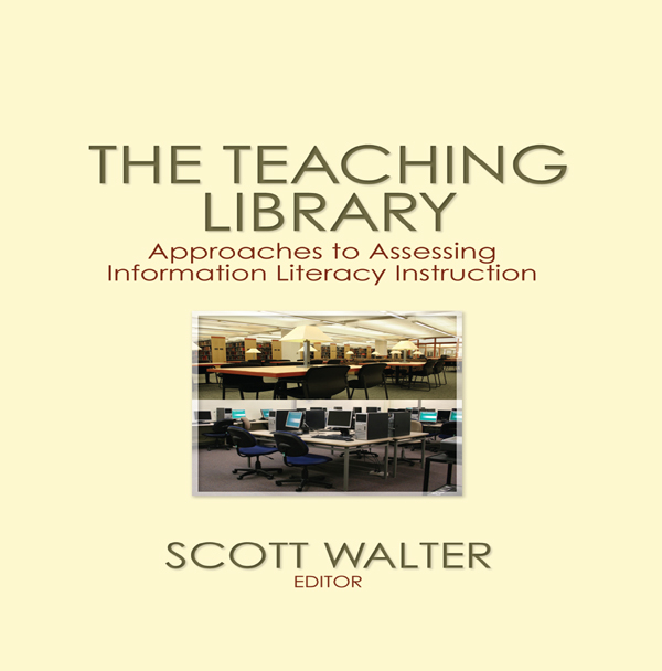 The Teaching Library Approaches to Assessing Information Literacy Instruction
