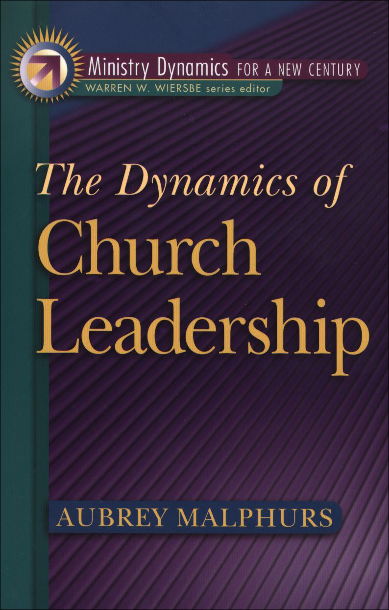 Dynamics of Church Leadership, The (Ministry Dynamics for a New Century)