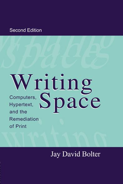 Writing Space By: Jay David Bolter