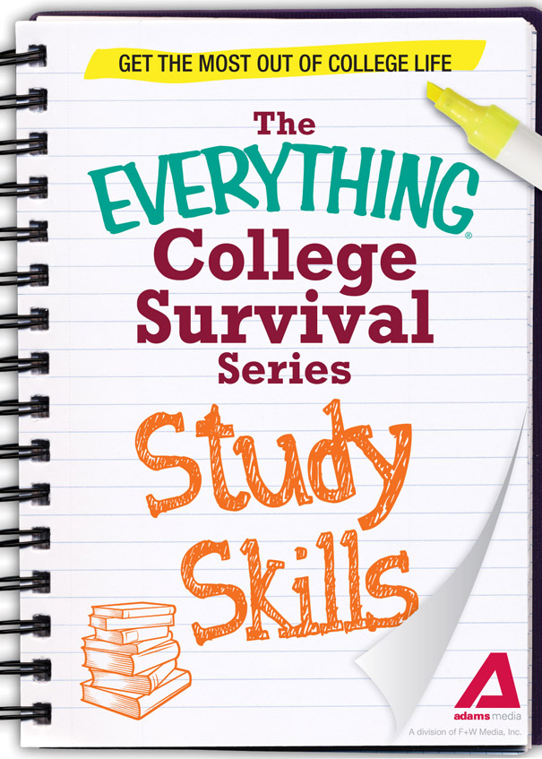 Study Skills: Get the most out of college life By: Adams Media