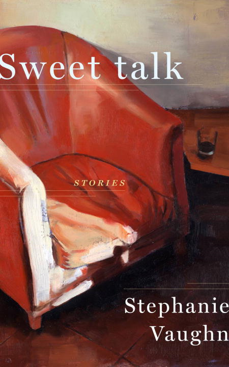 Sweet Talk By: Stephanie Vaughn