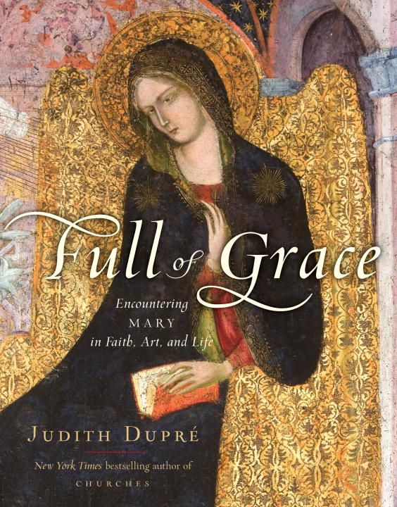 Full of Grace By: Judith Dupre