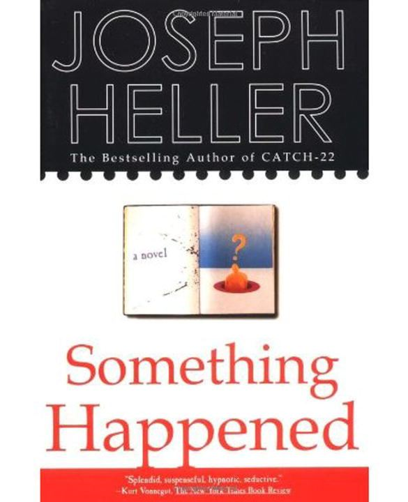 SOMETHING HAPPENED By: Joseph Heller