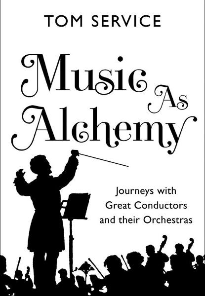 Music as Alchemy By: Tom Service