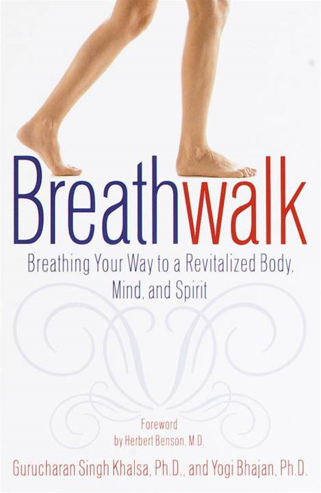 Breathwalk By: Gurucharan Singh Khalsa, Ph.D.,Yogi Bhajan, Ph.D.