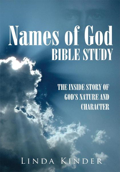 Names of God Bible Study By: Linda Kinder