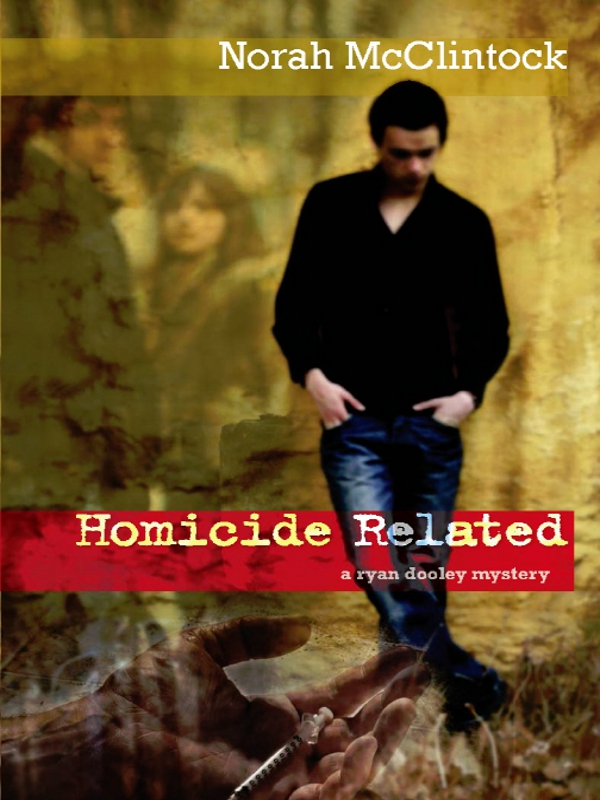 Homicide Related By: Norah McClintock