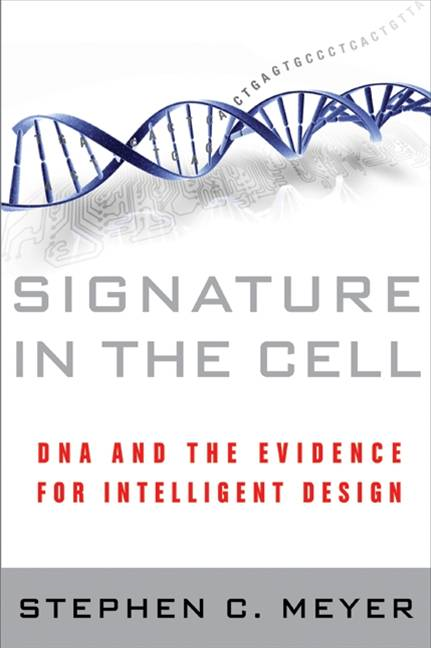 Signature in the Cell By: Stephen C. Meyer