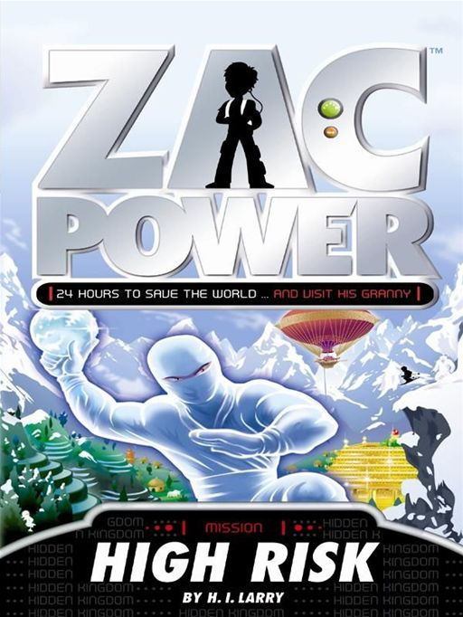 Zac Power: High Risk By: H. I. Larry