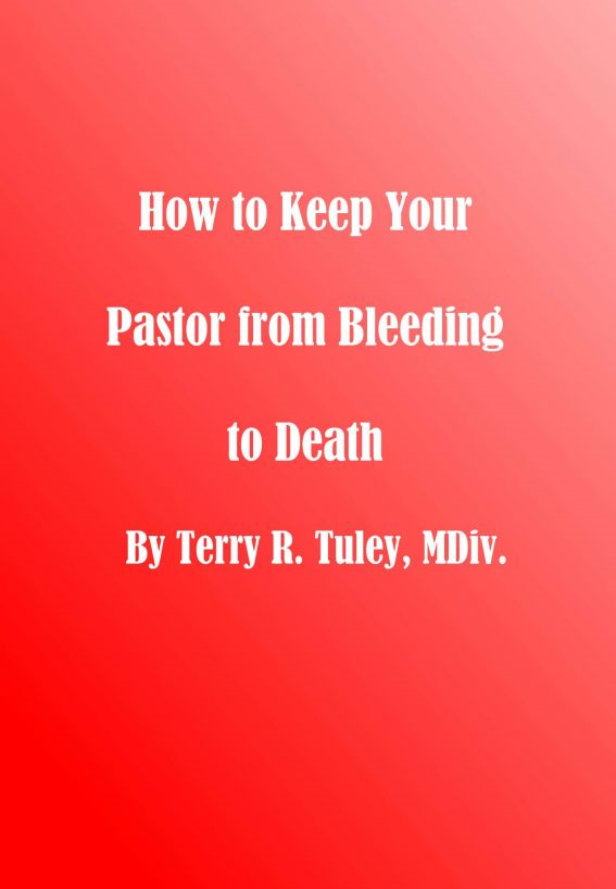 How To Keep Your Pastor From Bleeding to Death