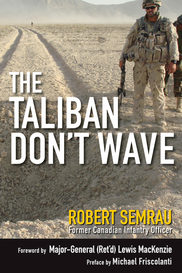 The Taliban Don't Wave By: Michael Friscolanti,Robert Semrau