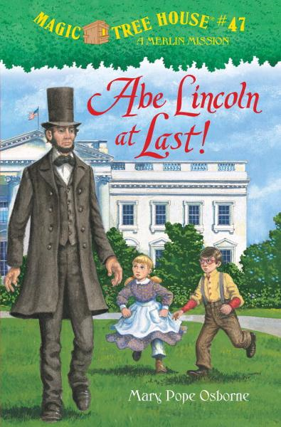 Cover Image: Magic Tree House #47: Abe Lincoln at Last!