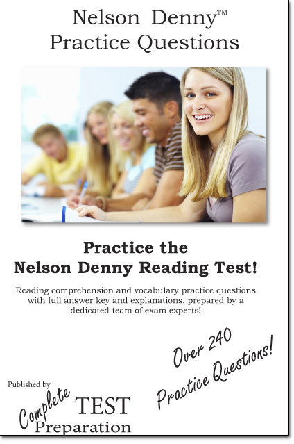 Practice the Nelson Denny: Practice Test Questions for the Nelson Denny Reading Test By: Complete Test Preparation Team