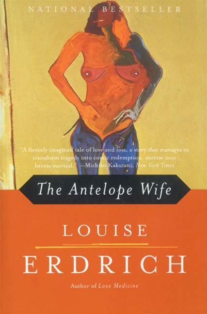 The Antelope Wife By: Louise Erdrich