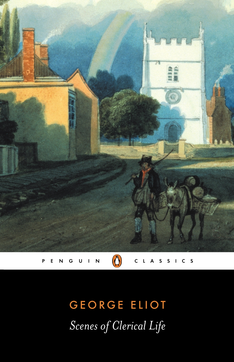 Scenes of Clerical Life By: George Eliot