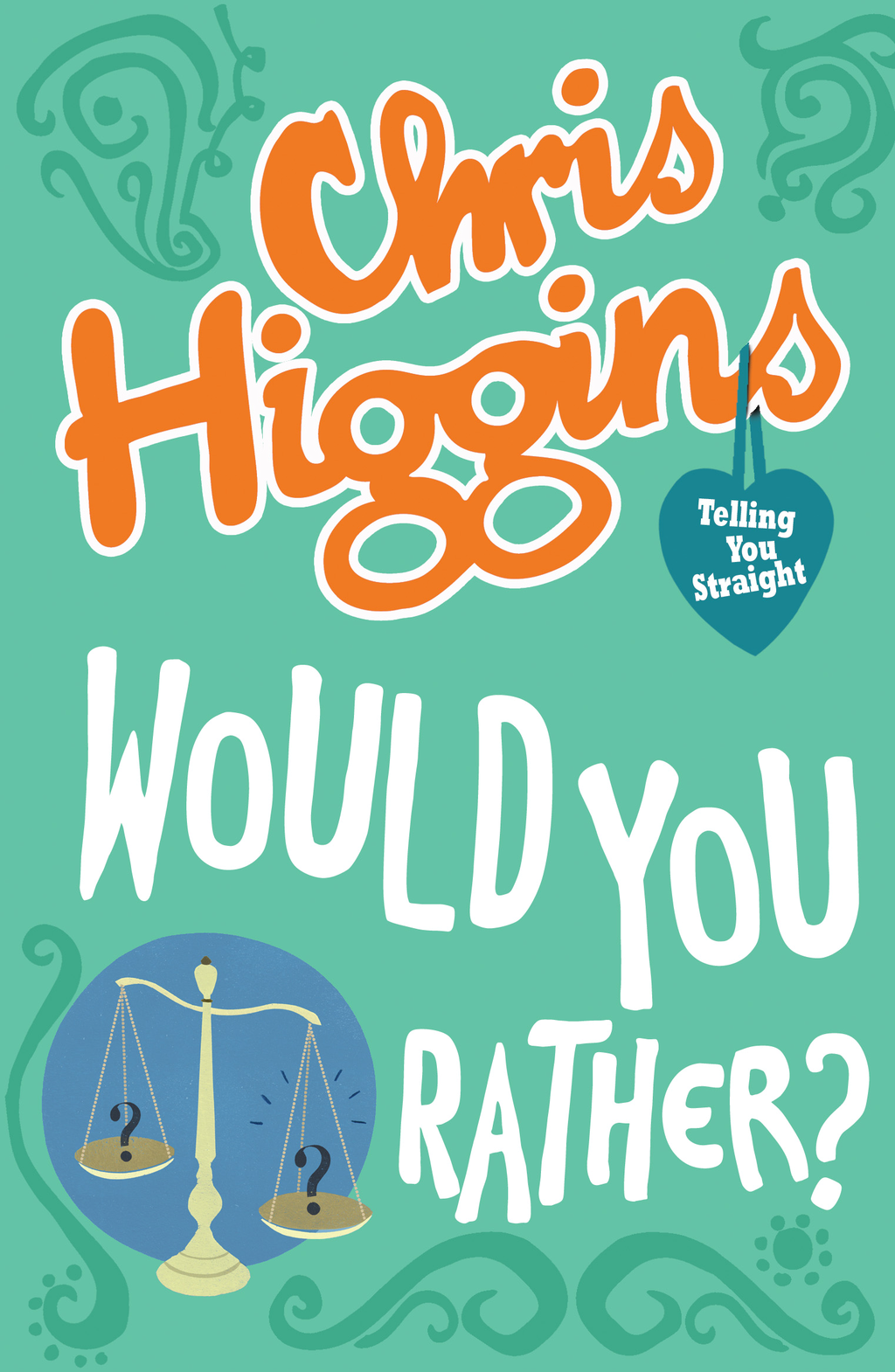 Would You Rather? By: Chris Higgins