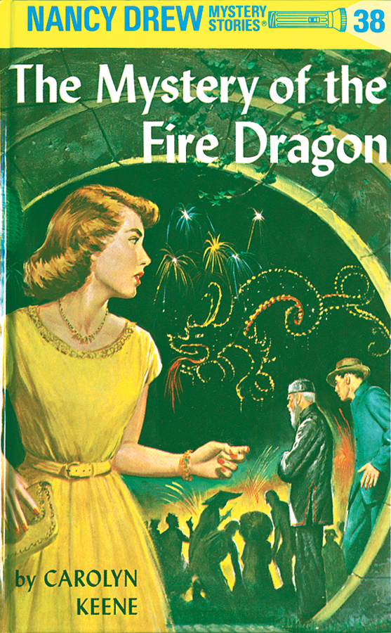 Nancy Drew 38: The Mystery of the Fire Dragon: The Mystery of the Fire Dragon By: Carolyn Keene