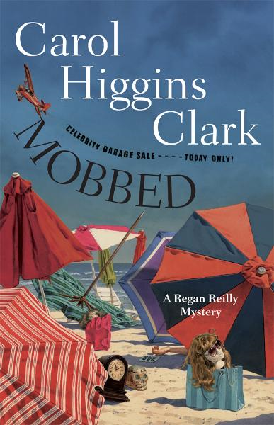 Mobbed By: Carol Higgins Clark
