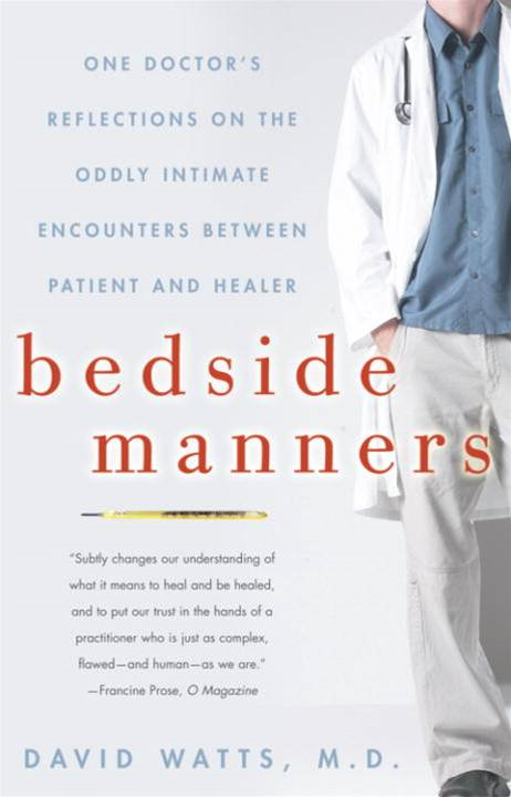 Bedside Manners By: David Watts, M.D.