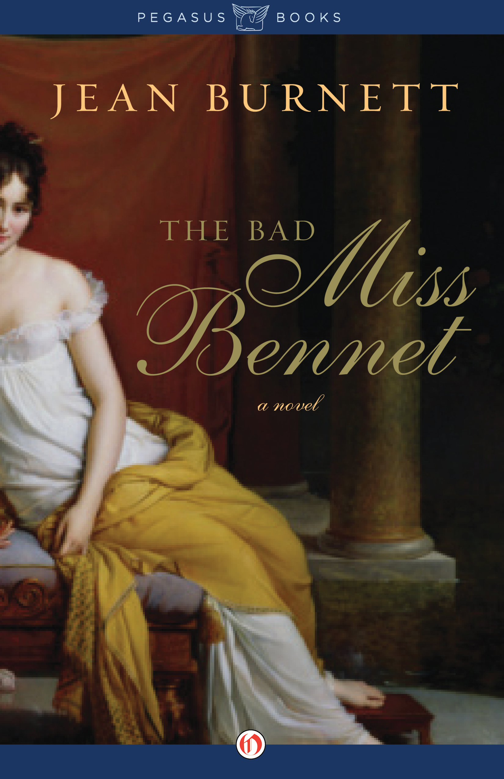 The Bad Miss Bennet: A Novel