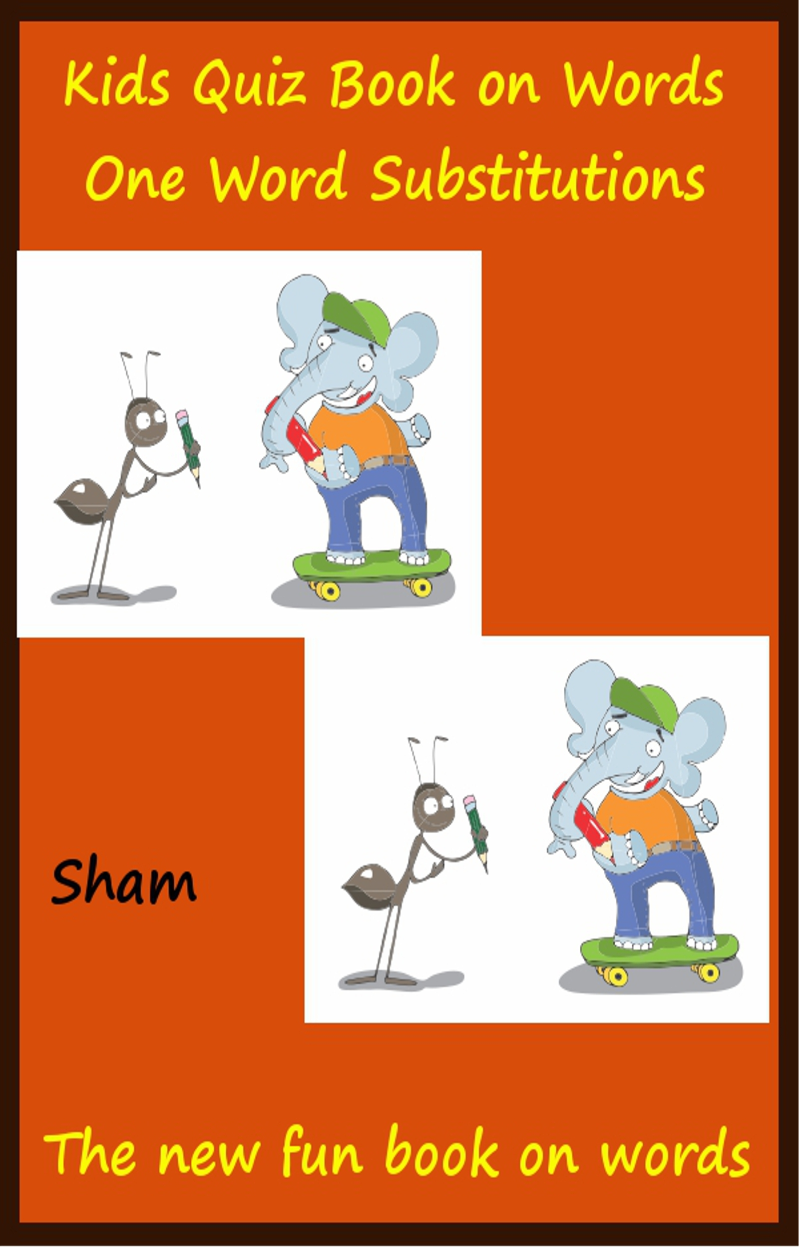 Sham - Kids Quiz Book On Words: One Word Substitutions
