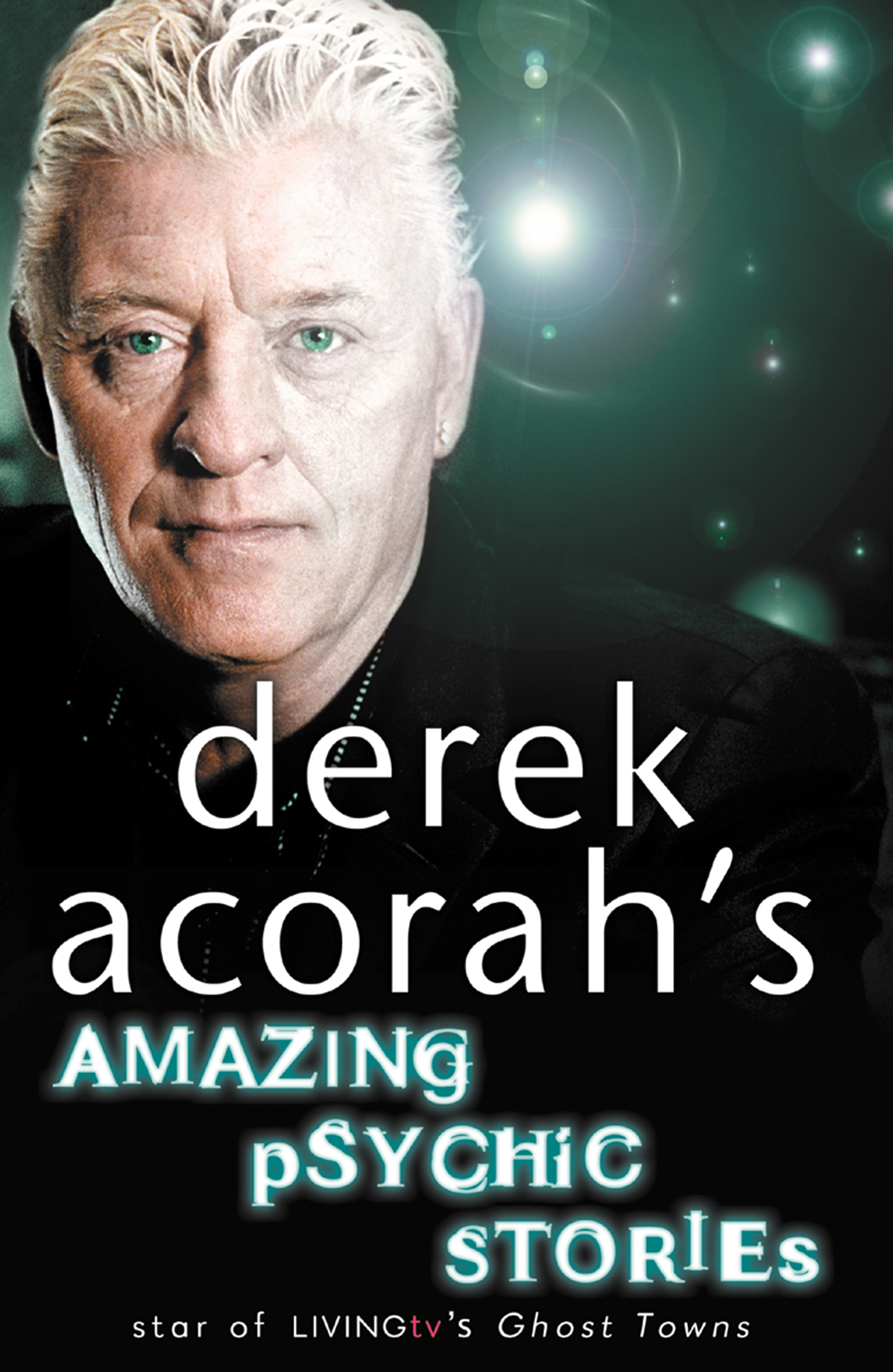 Derek Acorah?s Amazing Psychic Stories