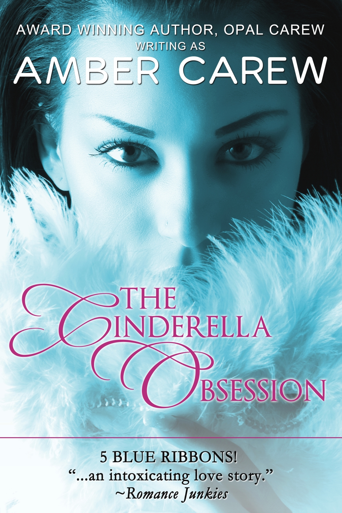 Opal Carew  Amber Carew - The Cinderella Obsession (Contemporary Fairytale Romance)